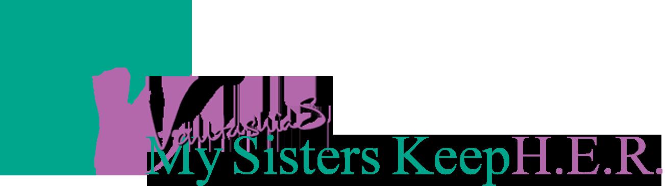 My Sisters KeepH.E.R.